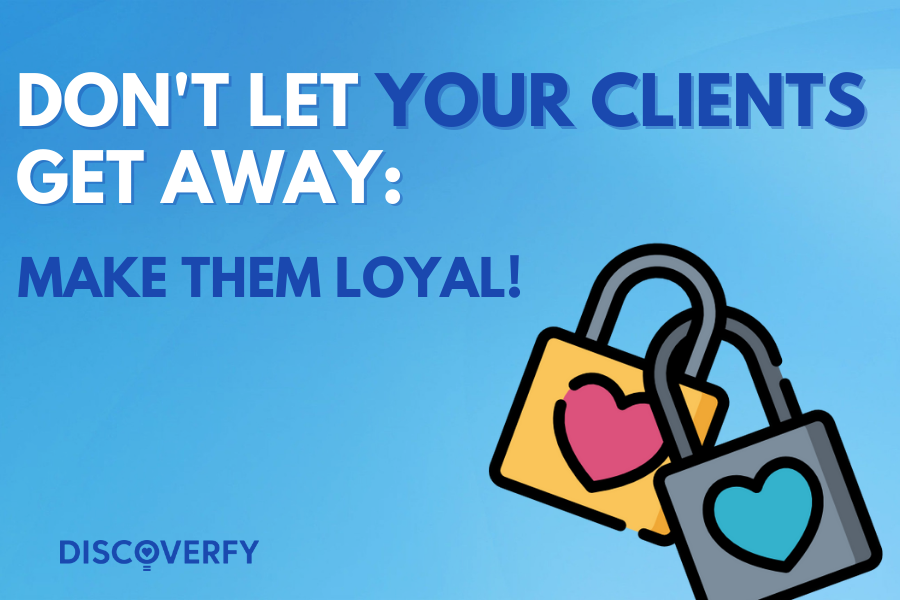 Dont-let-your-cients-get-away-make-them-loyal